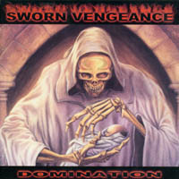 Sworn Vengeance - Domination