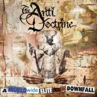 The Anti Doctrine - A World Elite And Its Downfall