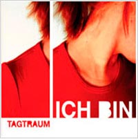 Tagtraum - Ich Bin