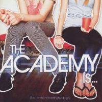 The Academy Is... - Fast Times at Barrington High