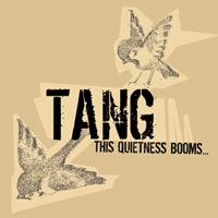 Tang - This Quietness booms