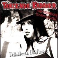 Tanzende Kadaver - DellaMorte DellAmore