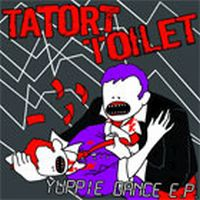 Tatort Toilet - Yuppie Dance EP