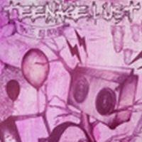 Teenage Lust - We Have... (Teenage Lust)