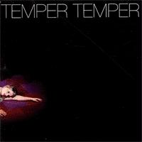 Temper Temper - Temper Temper