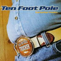Ten Foot Pole - Bad Mother Trucker
