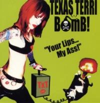 Texas Terri Bomb - Your Lips... My Ass!