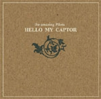 The Amazing Pilots - Hello My Captor