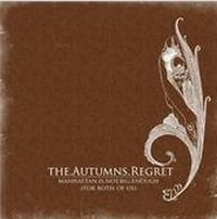 The Autumn´s Regret - Manhattan Is Not Big Enough (For Both Of Us)