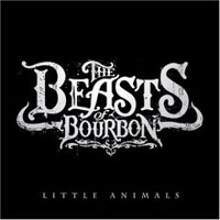 Beasts Of Bourbon - Little Animals