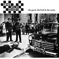 The Big Heat - The Good, The Bad & The Nutty