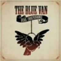 The Blue Van - Dear Independence