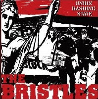 The Bristles - Union Bashing State