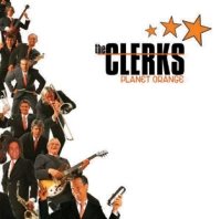 The Clerks - Planet Orange