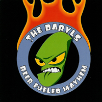 The Daryls - Beer Fueled Mayhem