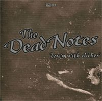 The Dead Notes - Down With Cliches