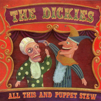 The Dickies - All This And Puppet Stew