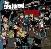 The Disliked - Fresh Trash