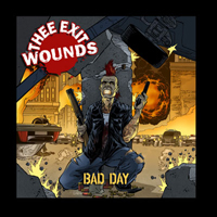 Thee Exit Wounds - Bad Day