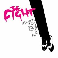 The Fight - Nothing New Since Rock'n'Roll