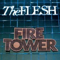The Flesh - Fire Tower