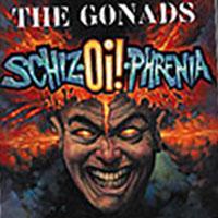 The Gonads - Schiz - Oi - Phrenia