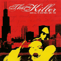 The Killer - Where All My Nightmares Came True