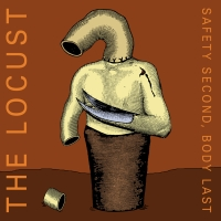 The Locust - Safety Second, Body Last
