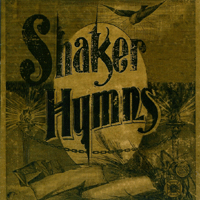 The Natchez Shakers - Shaker Hymns