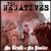 The Negatives - No Truth, No Justice