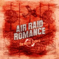 The Never Enders - Air Raid Romance