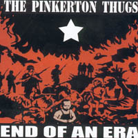 The Pinkerton Thugs - End Of An Era