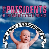 Presidents Of The United States Of America  - Love Everybody