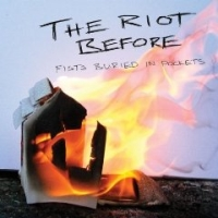 The Riot Before - Fists Buried in Pockets