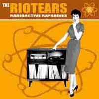The Riotears - Radioactive Rapsodies