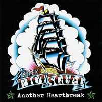 The Riot Squad - Another Heartbreak