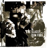 The Slags - Run Free