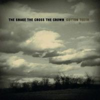 The Snake The Cross The Crown - Cotton Teeth