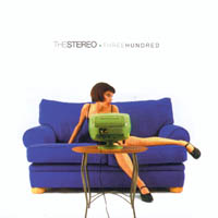 The Stereo - Three Hundred