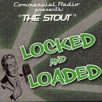 The Stout - Locked and Loaded