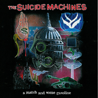 The Suicide Machines - a match and some gasoline