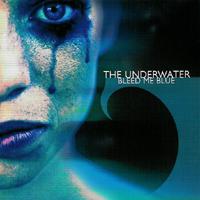 The Underwater - Bleed Me Blue