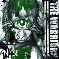 The Warriors - Beyond The Noise