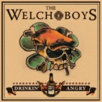 The Welch Boys - Drinkin' Angry
