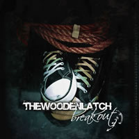 The Wooden Latch - Breakout
