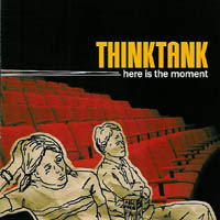 Think Tank - Here Is The Moment