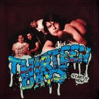 Thirteen Days - Start It Up