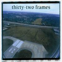 32 Frames - s/t