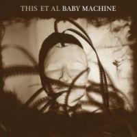 This Et Al - Baby Machine