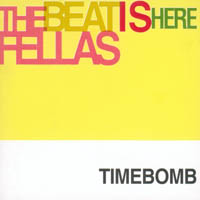 Timebomb - The Beat Is Here Fellas